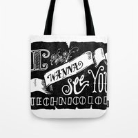 I Wanna See You in Technicolor Tote Bag