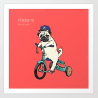 Art Print featuring Haters by Huebucket