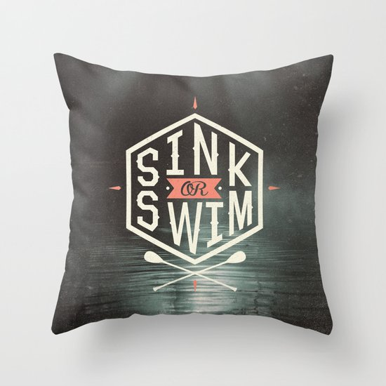 SINK OR SWIM Throw Pillow