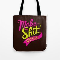 Make Shit Happen Tote Bag