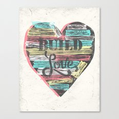 BUILD LOVE Canvas Print