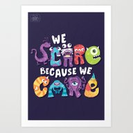 We Scare Because We Care Art Print