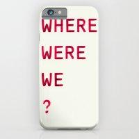Where Were We? iPhone 6 Slim Case