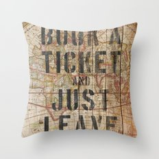 Book a Ticket and Just Leave Throw Pillow