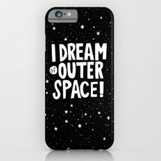 I Dream of Outer Space Slim Case iPhone 6s