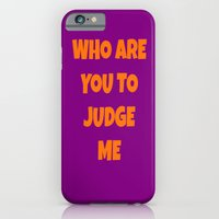 WHOAREYOUTOJUDGEME iPhone 6 Slim Case