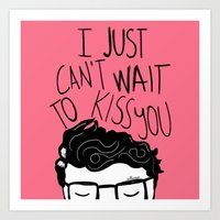 I Just Can't Wait To Kis… Art Print