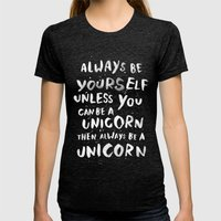 Always Be Yourself. Unle… Womens Fitted Tee Tri-Black SMALL