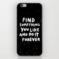 Find Something You Like iPhone & iPod Skin