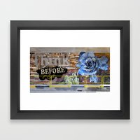 Think Before You Eat Framed Art Print