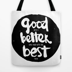 GOOD BETTER BEST Tote Bag