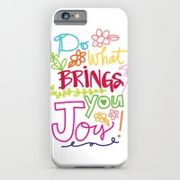 iPhone & iPod Case featuring Do What Brings You Joy by Elizabeth Caldwell