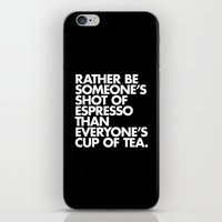 Rather Be Someone's Shot of Espresso iPhone & iPod Skin