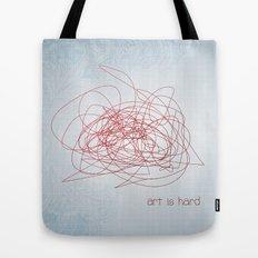 art is hard Tote Bag