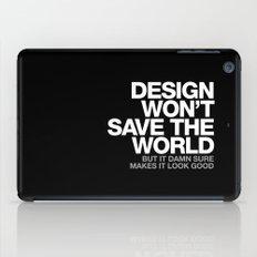 DESIGN WON'T SAVE THE WORLD iPad Case