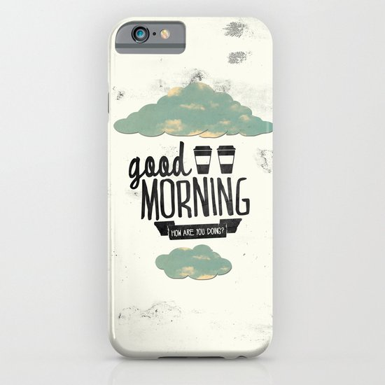 Good morning 02 iPhone & iPod Case