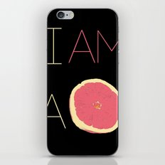 I am a Grapfruite  iPhone & iPod Skin