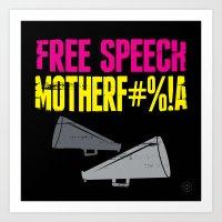 Free speech motherf#%!a Art Print