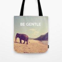 Be Gentle Tote Bag