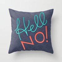 Hell No! Throw Pillow