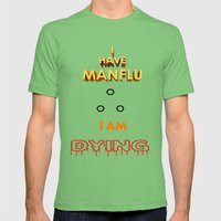 I have MAN Flu  Mens Fitted Tee Grass SMALL