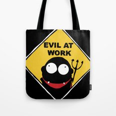 Evil at Work Tote Bag