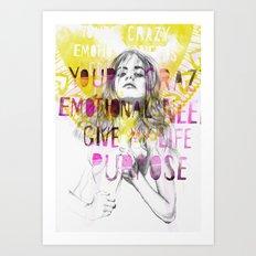 Give me purpose  Art Print