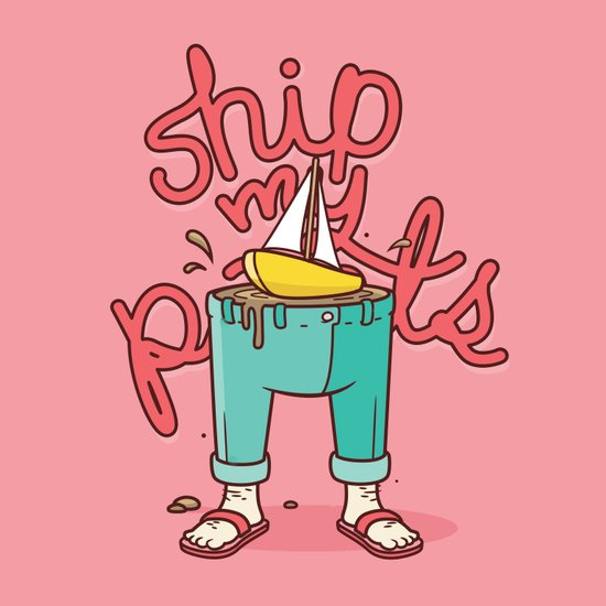 Ship My Pants Art Print