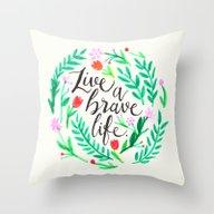 Live A Brave Life Throw Pillow