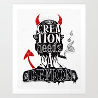 CREATION NEEDS A DEMON Art Print