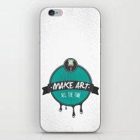 Make Art. All The Time.  iPhone & iPod Skin