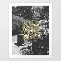 Sleep When You're Dead Art Print