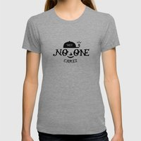 No One Cares Womens Fitted Tee Tri-Grey SMALL