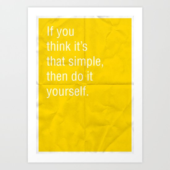 Do It Yourself Art: If You Think It's That Simple, Then Do It Yourself. Art