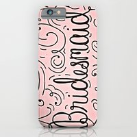 Bridesmaid, hand-lettered, great as a gift!! iPhone 6 Slim Case