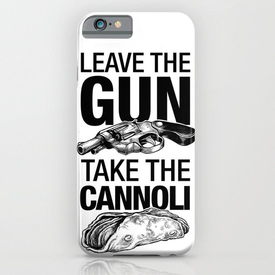 Leave the Gun Take the Cannoli iPhone & iPod Case