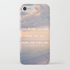 Live in the Sunshine, Swim the Sea iPhone 7 Slim Case