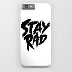 Stay Rad (on White) Slim Case iPhone 6s