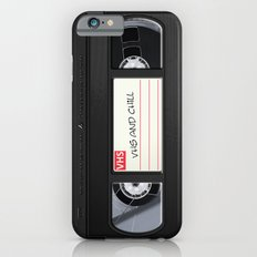 VHS and Chill Slim Case iPhone 6s