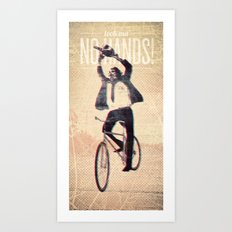 Look Ma' No Hands Art Print