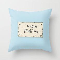U Can Trust Me Throw Pillow