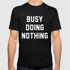Busy Doing Nothing Mens Fitted Tee Tri-Black SMALL
