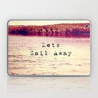 Lets Sail Away Laptop & iPad Skin