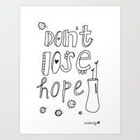 Don't Lose Hope. Art Print