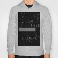 FOR THEE I BELIEVE Hoody