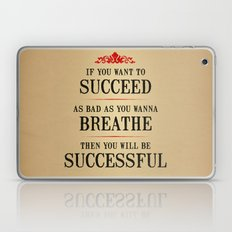 How bad do you want to be successful - Motivational poster Laptop & iPad Skin