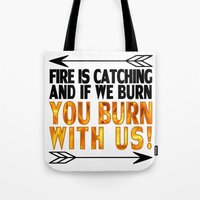 Fire Is Catching! Tote Bag