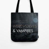 Ghosts, Werewolves & Vampires Tote Bag