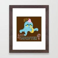 So... I am a Monster? Framed Art Print