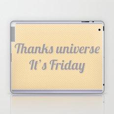 Thanks Universe It's Friday Laptop & iPad Skin